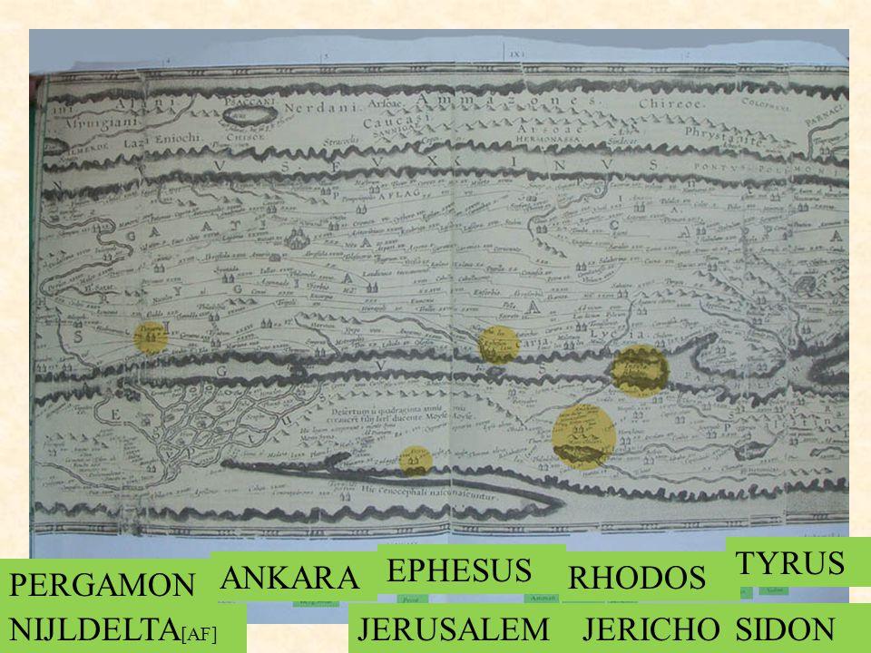 TYRUS EPHESUS ANKARA RHODOS PERGAMON NIJLDELTA[AF] JERUSALEM JERICHO SIDON